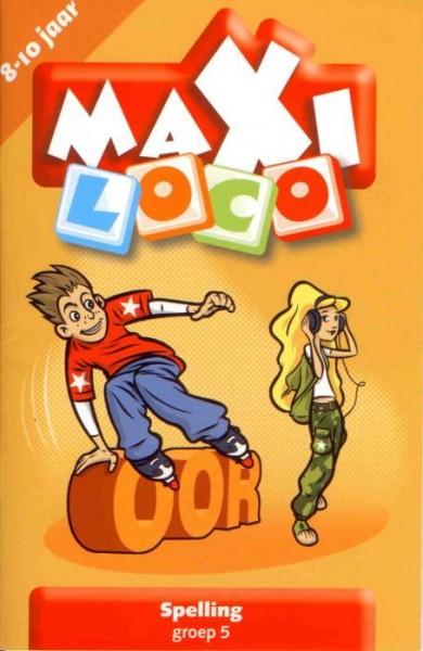 Maxi Loco Spelling groep 5 - deel 1