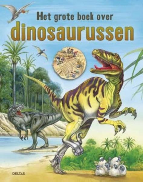 Het grote boek over dinosaurussen for Het boek over jou